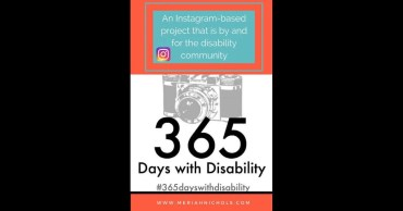 365 Days with Disability: An Instagram-based Project By And For the Disability Community, sharing the disability experience one photo, one day at a time