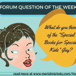 "Question of the Week: What Do You Think of the the ""Special Books by Special Kids"" Guy?"