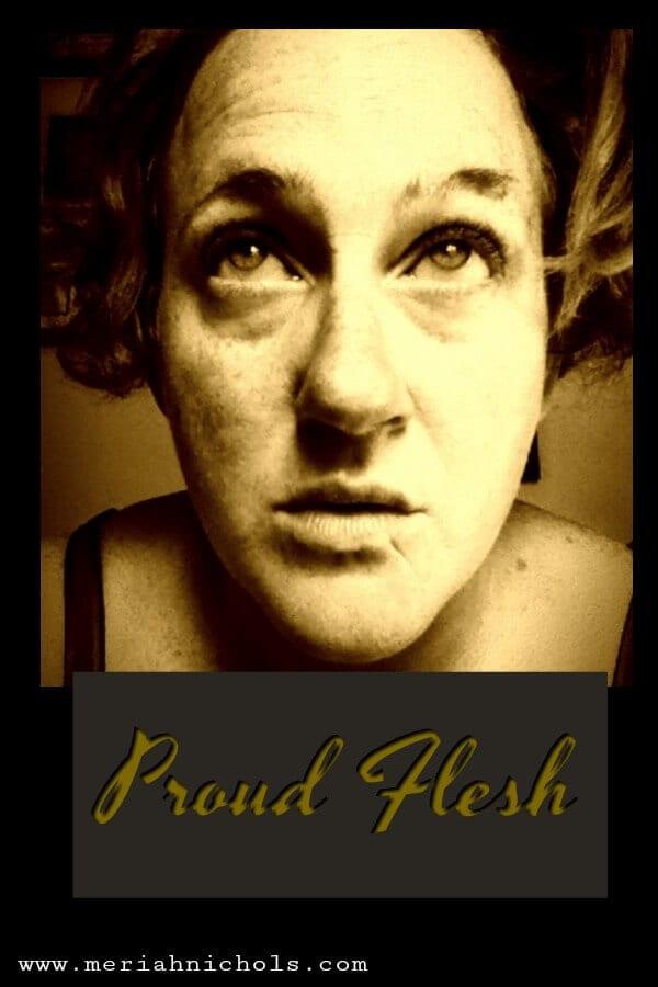 Proud Flesh,