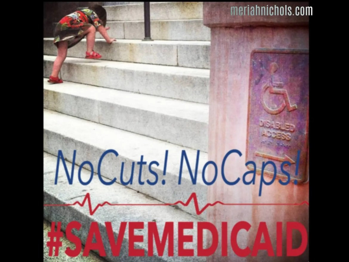 Save Medicaid #NoCutsNoCaps #SaveMedicaid | disability | medicaid | health | healthcare | awareness | action | activism