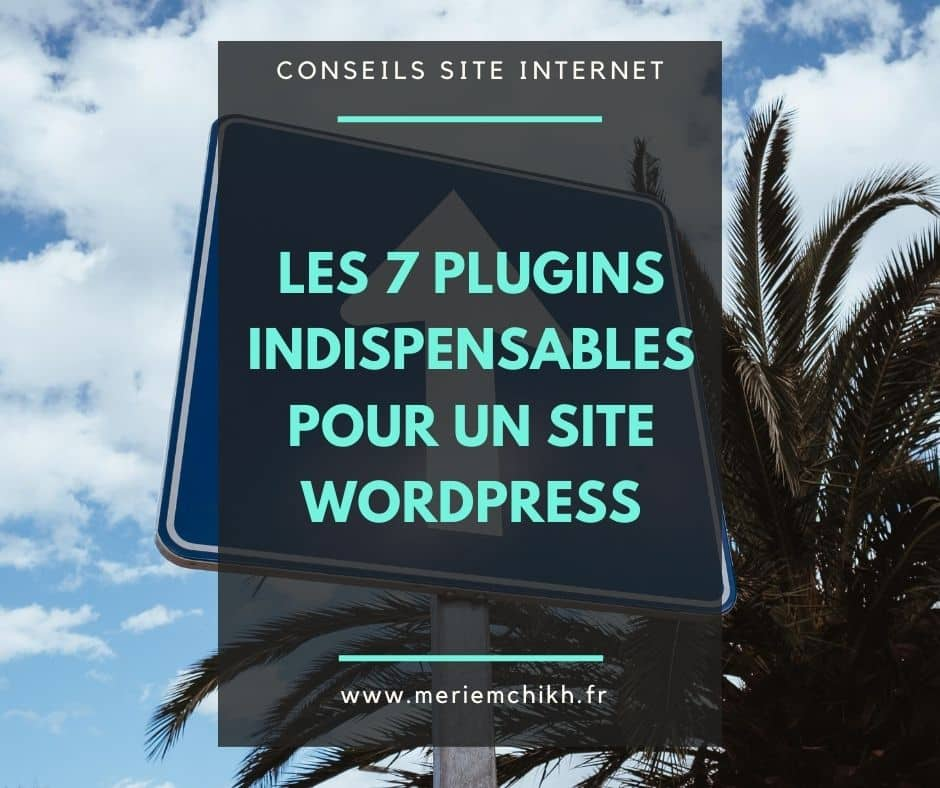 7 plugins indispensables pour un site WordPress
