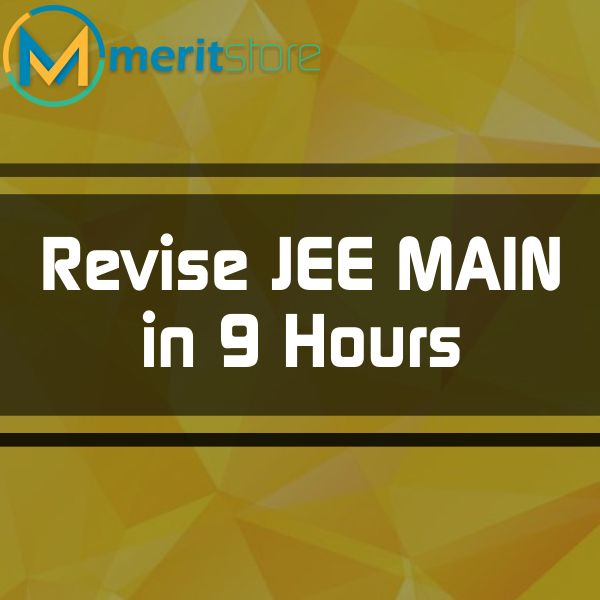 Revise JEE Main in 9 Hours