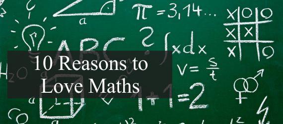 10 Reasons to Love Maths