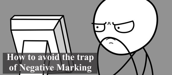 How to avoid the trap of Negative Marking