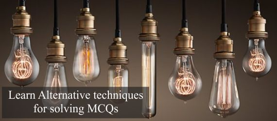 Learn Alternative techniques for solving MCQs