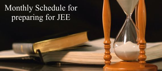 Monthly Schedule for preparing for JEE