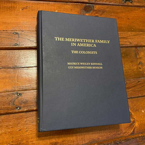 The Meriwether Family in America, Volume I: The Colonists