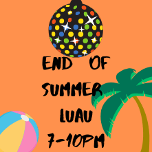 End of Summer Luau!