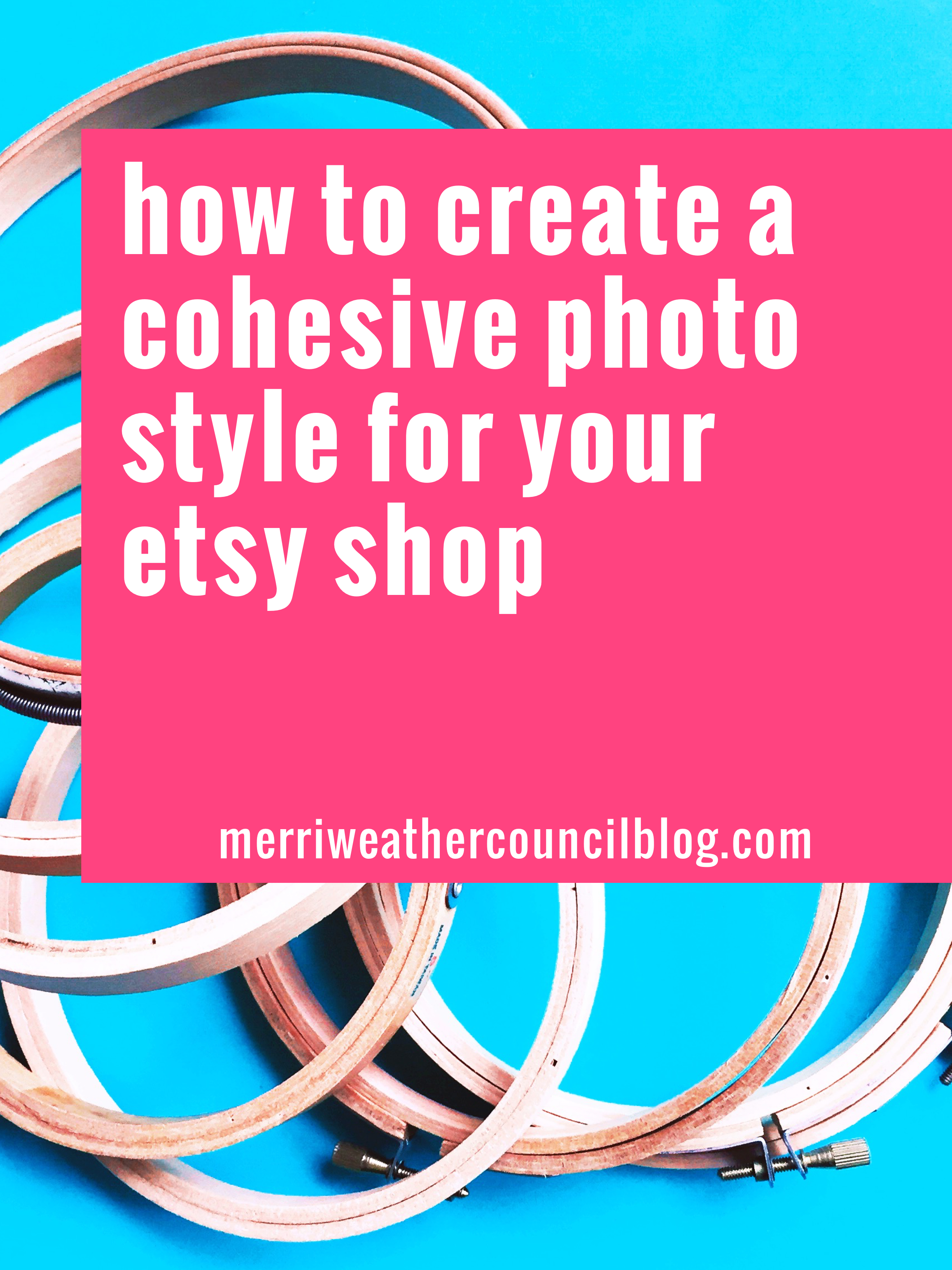 how to creative a cohesive photo style for your etsy shop | the merriweather council blog