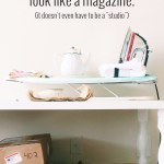 Empower Yourself and Your Craftings: Your Studio Doesn't Need to Look Like a Magazine Spread