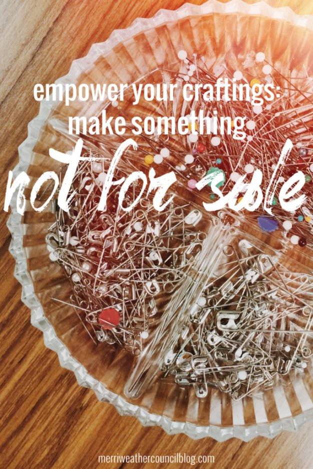 make something not for sale | the merriweather council blog