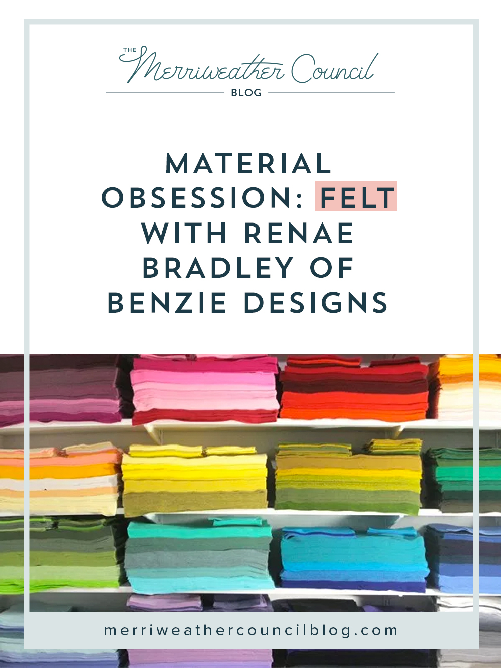 Material Obsession: Felt | The Merriweather Council Blog