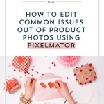 How to Edit Common Issues Out of Product Photos Using Pixelmator