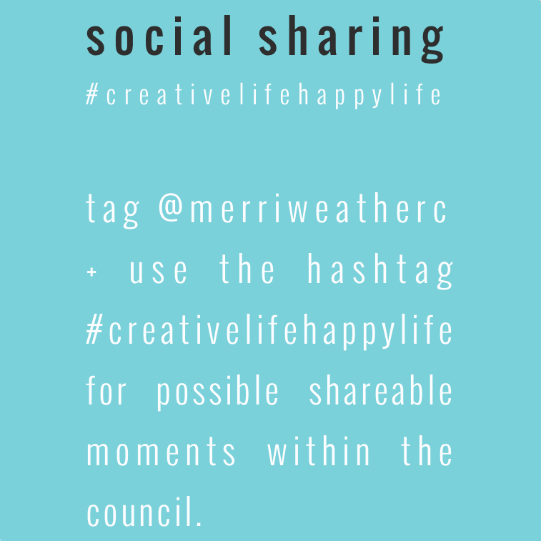 #creativelifehappylife | the merriweather council blog