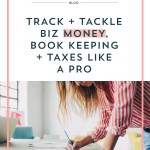 Track + Tackle Biz Money, Book Keeping + Taxes like a Pro, finally.