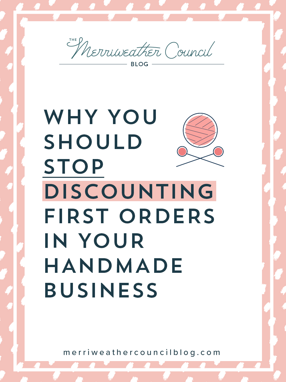 why you should stop discounting first orders in your handmade business | the merriweather council blog