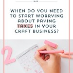 When to Start Worrying About Paying Federal, State, and Sales Taxes