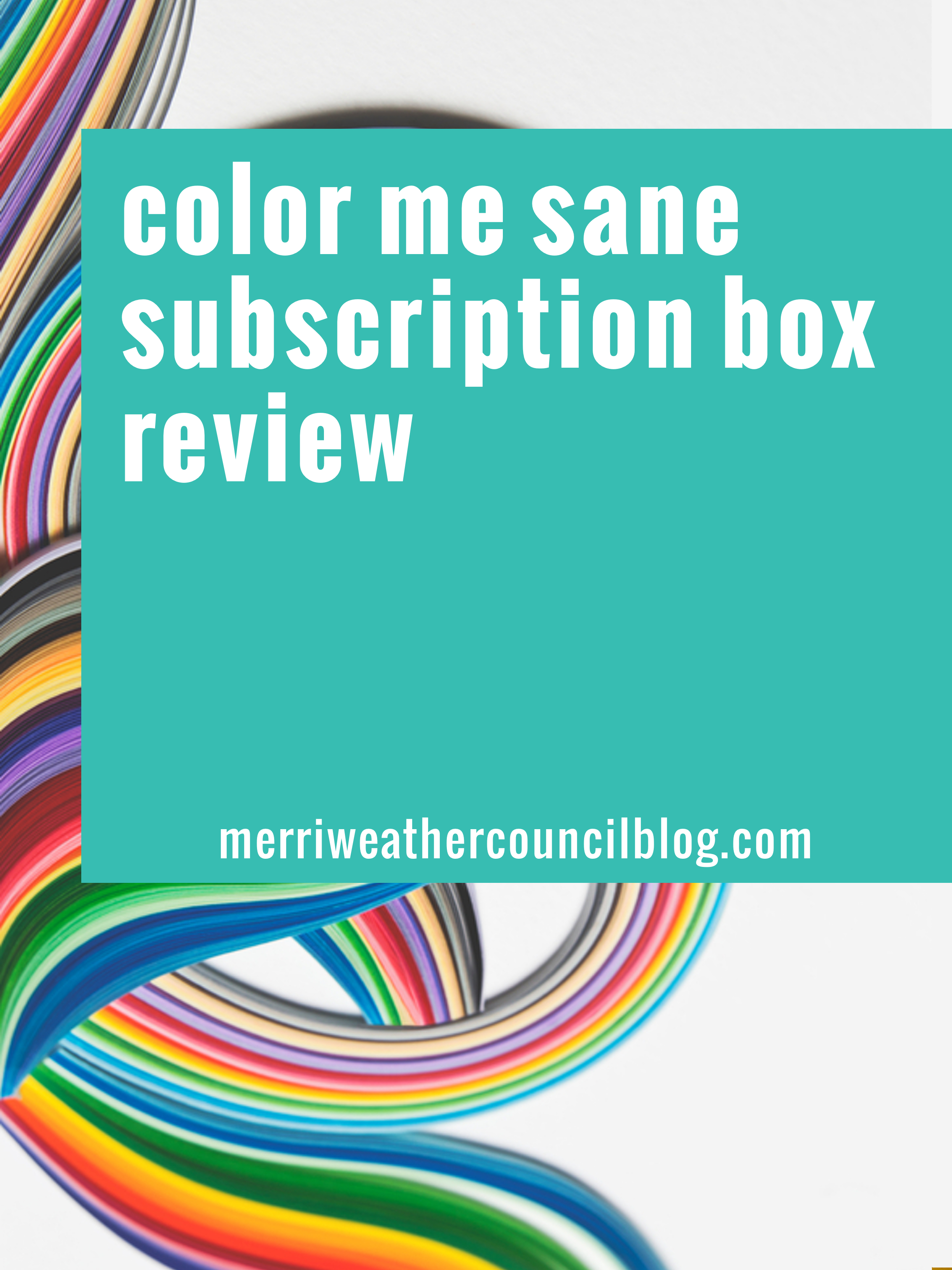 color me sane subscription box | the merriweather council blog