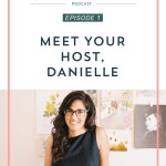 Episode 001: Meet Your Host, Danielle