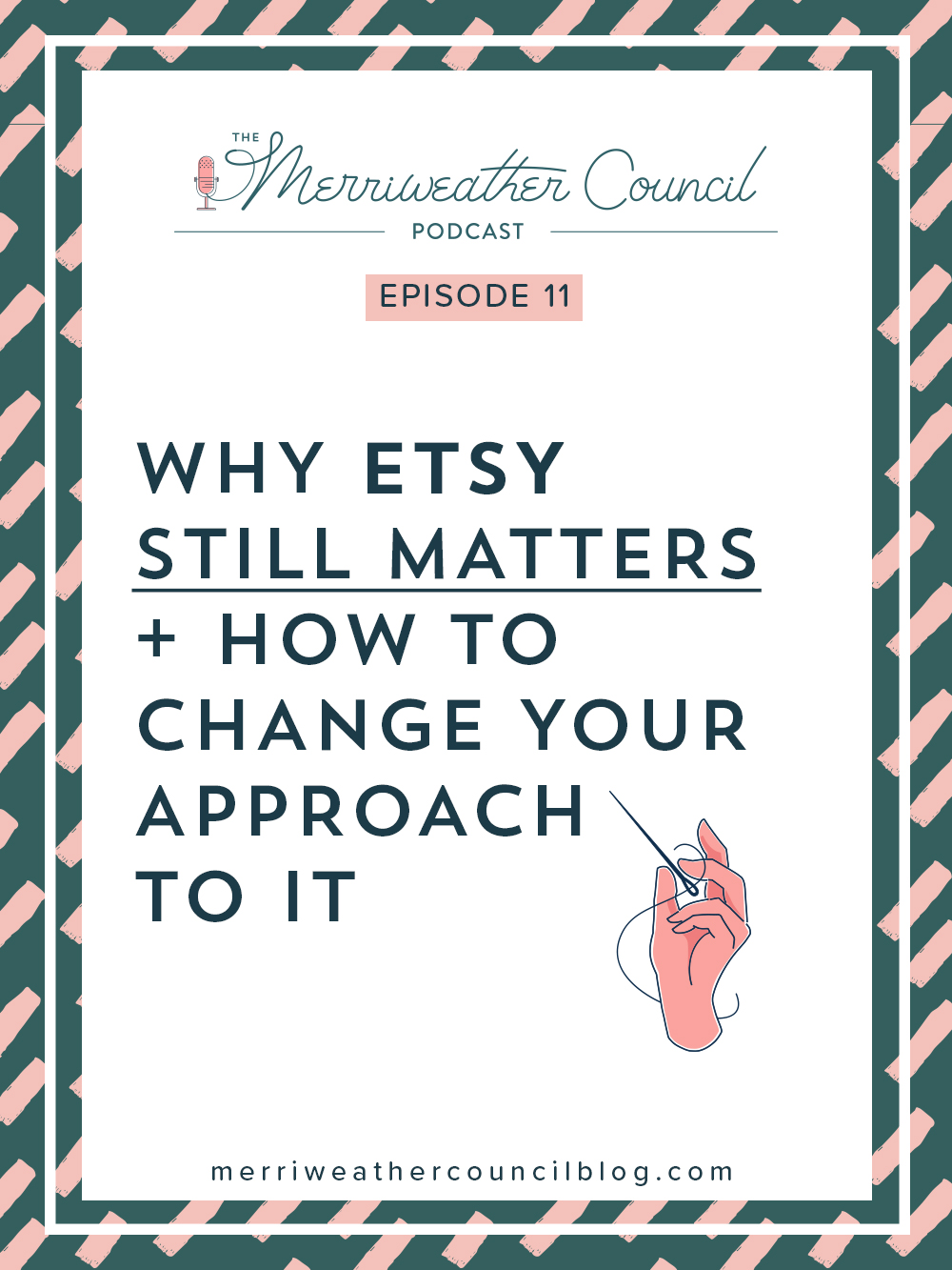 Episode 011: Why Etsy Still Matters + How to Change Your Approach to it | the merriweather council podcast