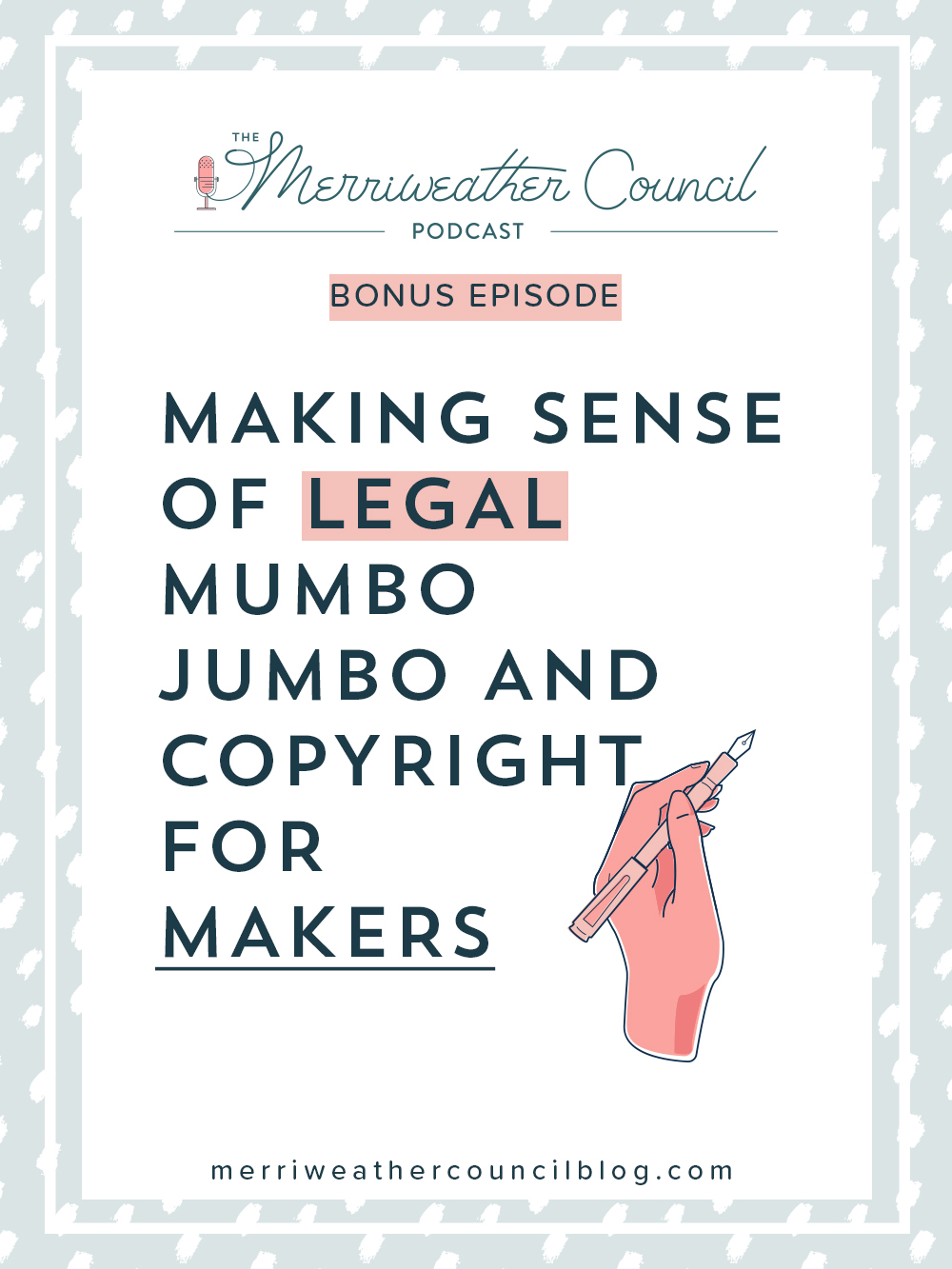 Bonus Episode: Making Sense of Legal Mumbo Jump and Copyright for Makers | the merriweather council podcast