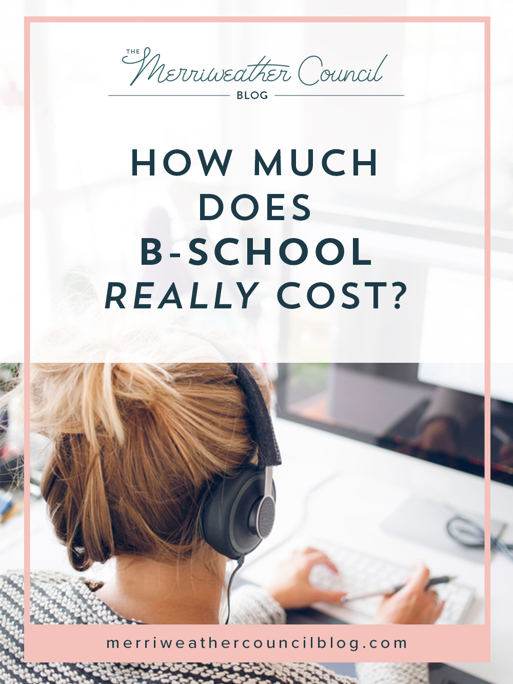 the real cost of B-school | the merriweather council blog