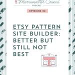 Episode 34: Etsy Pattern – Better But Still Not Best