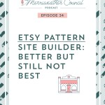 Episode 34: Etsy Pattern – Better But Still Not Best
