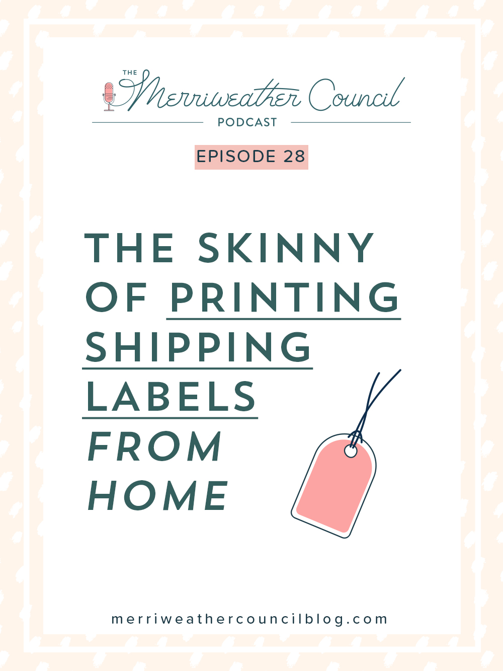 Episode 28: The Skinny on Printing Shipping Labels From Home | The Merriweather Council Podcast