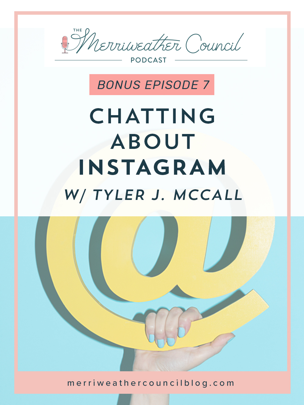Bonus Episode 7: Chatting about Instagram with Tyler J. McCall | the merriweather council podcast