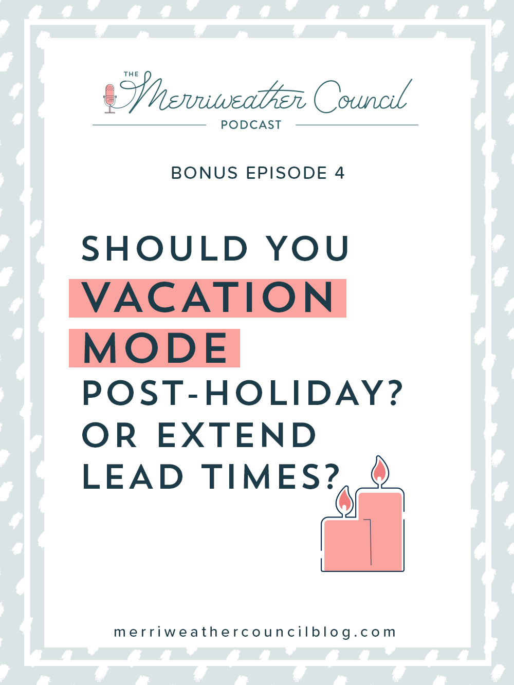 Should you use vacation mode or extend processing times? | the merriweather council podcast