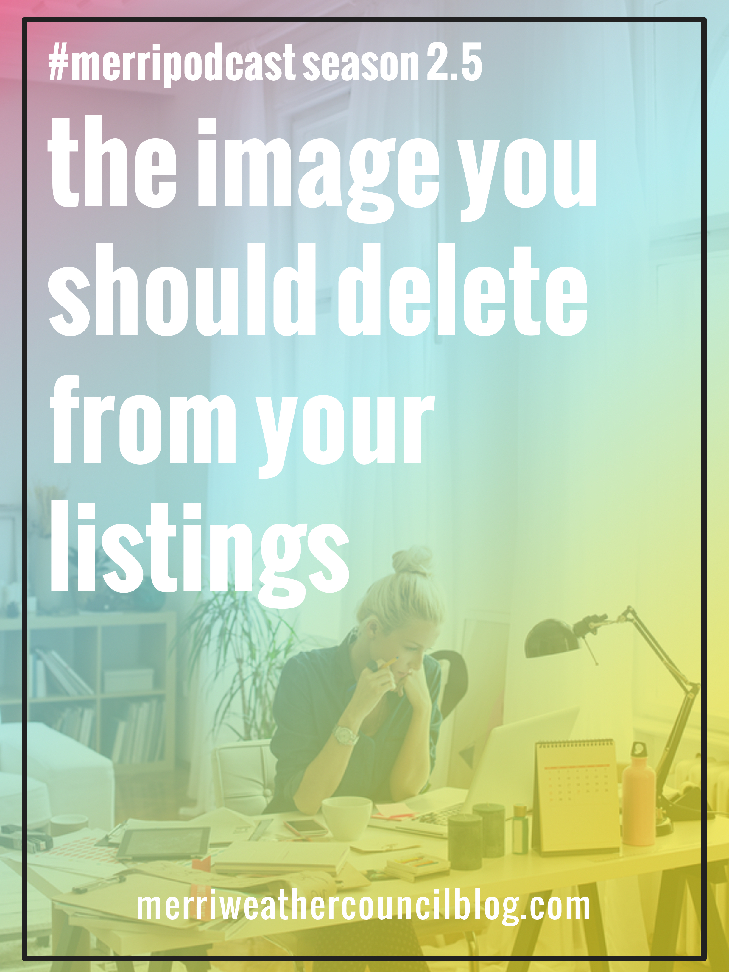 This episode was inspired by the Etsy additional image release. Etsy now allows sellers to upload an extra five images to each listing but let's make sure you're not getting carried away. Tune in to hear what one image you should NOT use in your listings. | the merriweather council blog