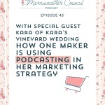 Episode 043: How Kara Lamerato is Using Podcasting in Her Marketing Strategy