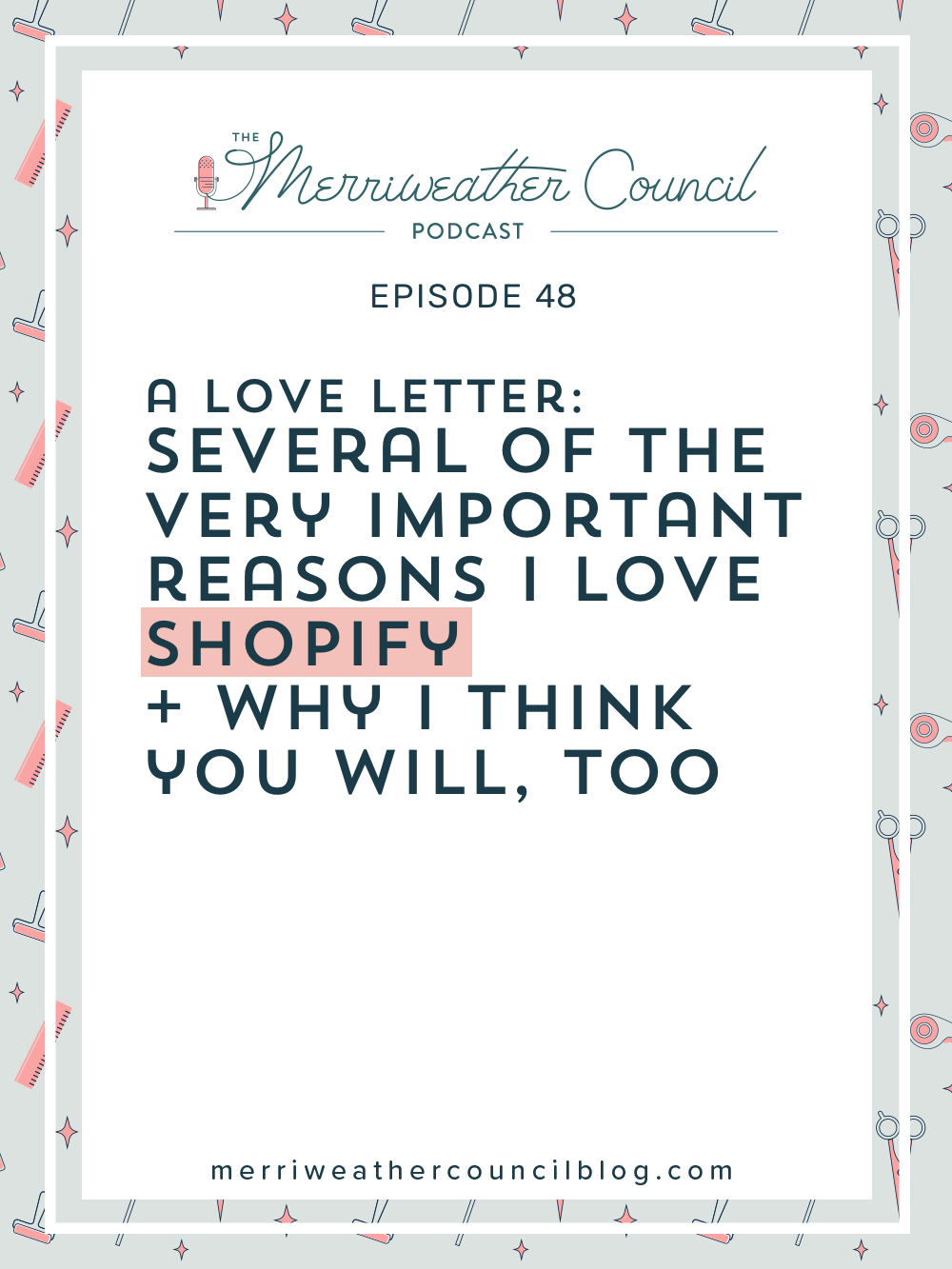 It's been a while since I spoke about why Shopify is the best on the podcast, so today's episode is dedicated to singing all the praises of this amazing tool. Okay, not actually ALL of them, but several. There are many, and I encourage you to explore Shopify on your own as well. | The Merriweather Council Blog