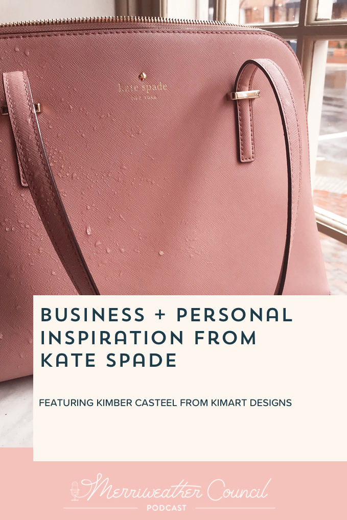 Business Inspiration From Kate Spade | Merriweather Council Podcast | Graphic 1
