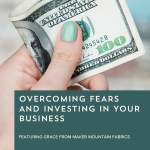 Episode 089: Overcoming Fears and Investing in Your Business