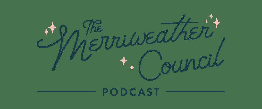 TheMerriweatherCouncil.Podcast.Logo.Main.150DPI