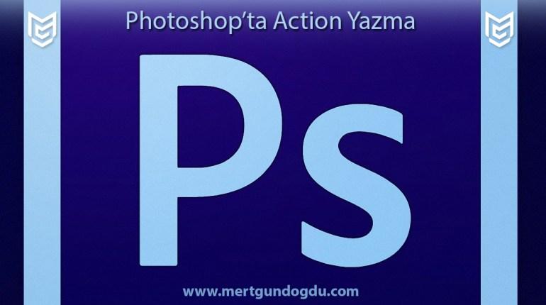 Photoshop'ta Action Yazma