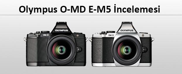 Olympus O-MD E-M5 İncelemesi