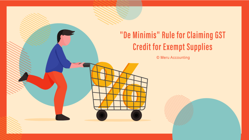 De-Minimis-Rule-for-Claiming-GST-Credit-for-Exempt-Supplies