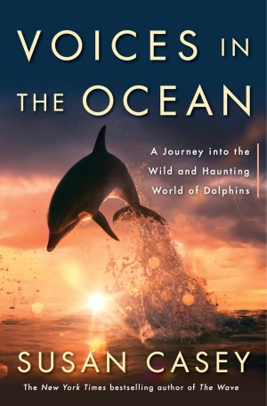 Voices in the Ocean - Susan Casey