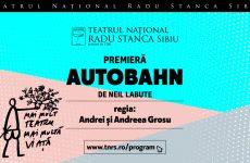 """""""Autobahn"""" sau despre cum trecem unii pe lângă alții / Premiera astăzi și mâine la Teatrul Național """"Radu Stanca"""" Sibiu"""
