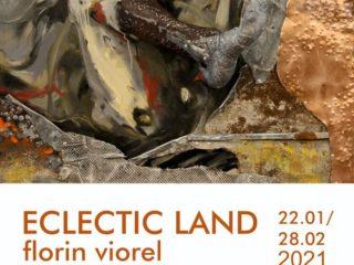 Expoziție de debut în anul 2021. Eclectic Land – Florin Viorel