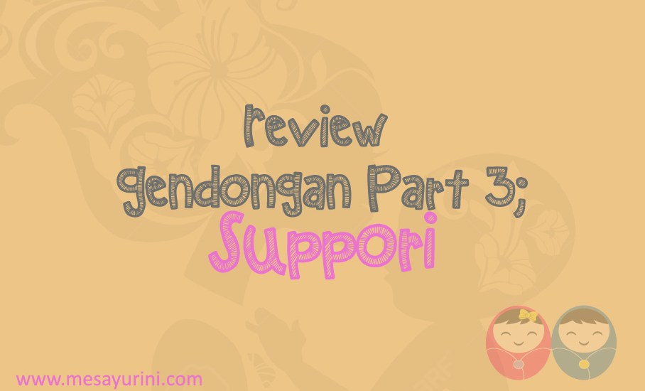 Review Gendongan Part 3 Suppori