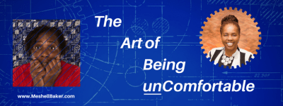 The Art of Being unComfortable