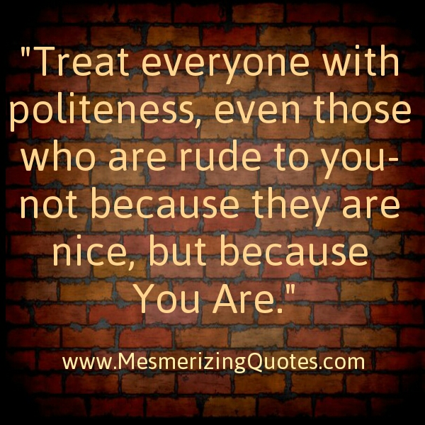 Being So Stop Nice Quotes