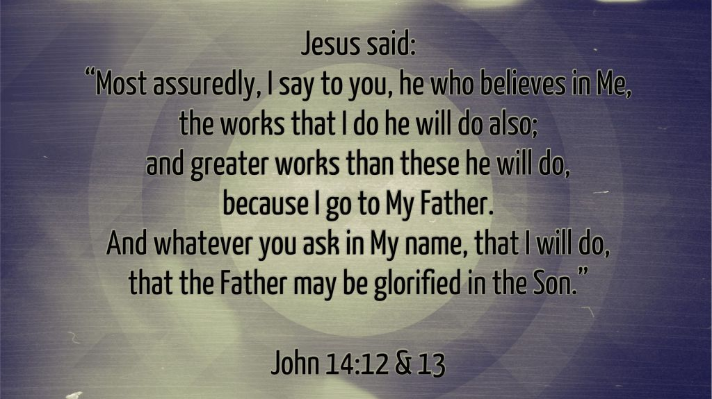 John 14 - 12 & 13