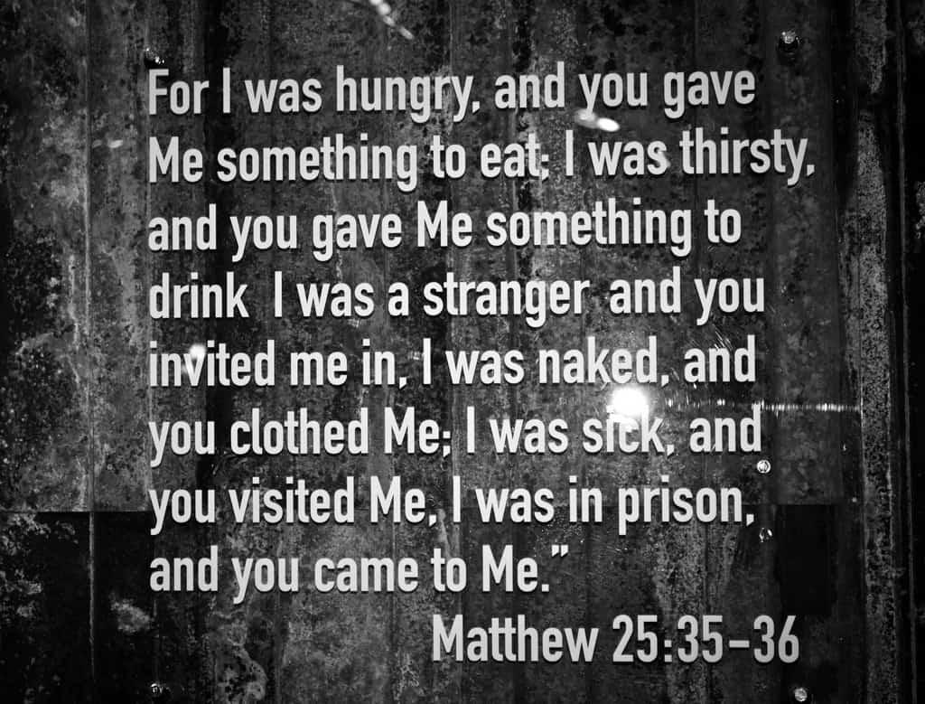 Matthew 25 - 35-36