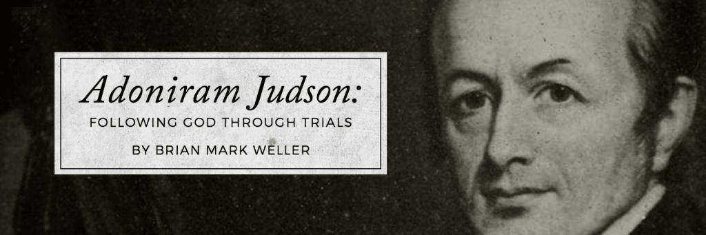 adoniram-judson-following-god-through-trials
