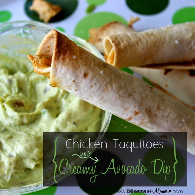 Chicken Taquitos with Creamy Avocado Dip from Messes to Memories
